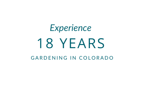 18 years of experience gardening in Colorado