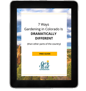 Cover of 7 ways that gardening in Colorado is dramatically different than other regions of the country